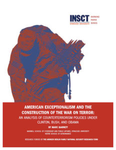 American Exceptionalism and the Construction of the War on Terror: An Analysis of Counterterrorism Policies Under Clinton, Bush, and Obama (INSCT Working Paper 2016).